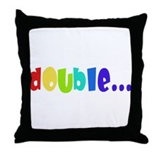Double... Throw Pillow