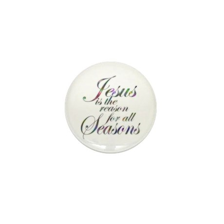 Jesus is the reason for all seasons Mini Button (1