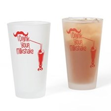 I Drink Your Milkshake Pint Glass