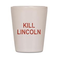 Kill Lincoln High School Shot Glass