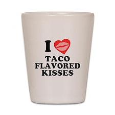 Taco Flavored Kisses Shot Glass