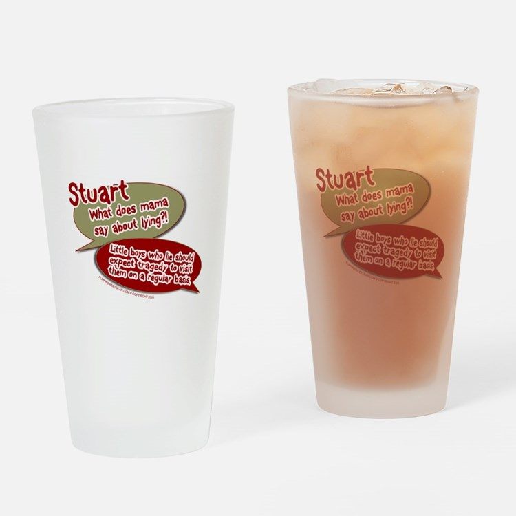 Stuart - What does mommy say. Pint Glass
