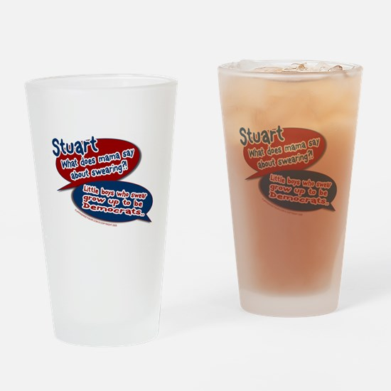 Stuart - What does mama say? Pint Glass