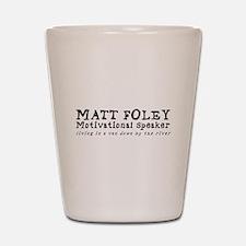 Matt Foley Shot Glass