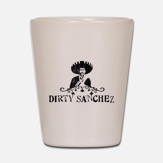 Dirty Sanchez Shot Glass