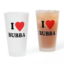 I Love Bubba Pint Glass