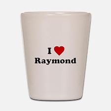 I Love [Heart] Raymond Shot Glass