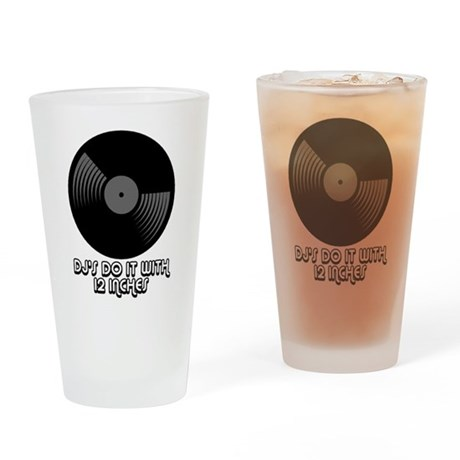 DJ's Do It With 12 Inches Pint Glass