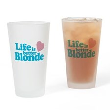 Life is Better Blonde Pint Glass