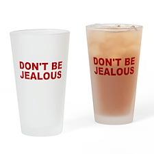 Don't Be Jealous Pint Glass