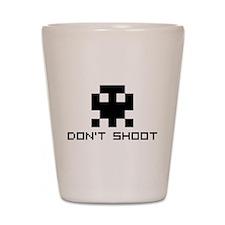 Don't Shoot Shot Glass