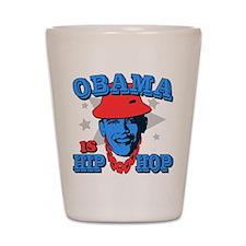 Obama is Hip Hop Shot Glass
