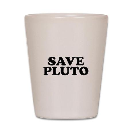 Save Pluto Shot Glass