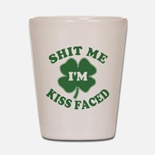 Shit Me I'm Kiss Faced Shot Glass