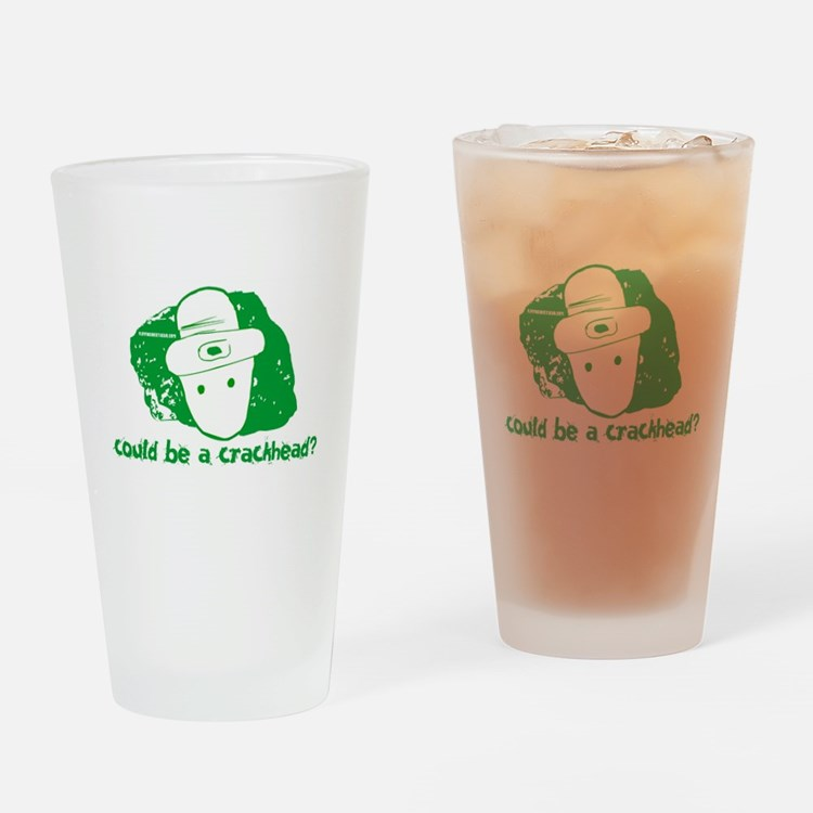 Could be a crackhead? Pint Glass