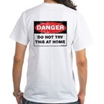 Do Not Try This White T-Shirt