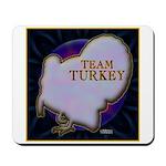Team Turkey Mousepad