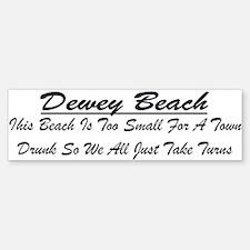 Dewey Town Drunk Bumper Bumper Sticker