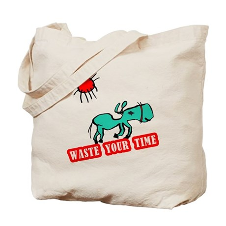 waste your time horse_Tote Bag