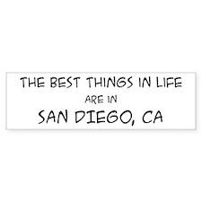 Best Things in Life: San Dieg Bumper Bumper Sticker