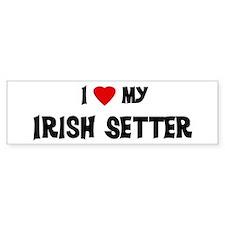 I Love My Irish Setter Bumper Bumper Sticker