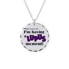 I'm Having a Lupus Moment Necklace