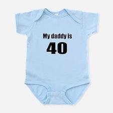 Daddy is 40 Infant Bodysuit