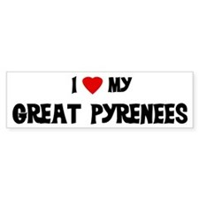 I Love My Great Pyrenees Bumper Bumper Sticker
