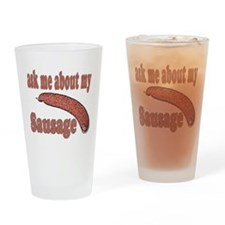 Ask Me About My Sausage Pint Glass