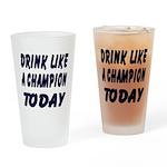 Drink Like a Champion Pint Glass