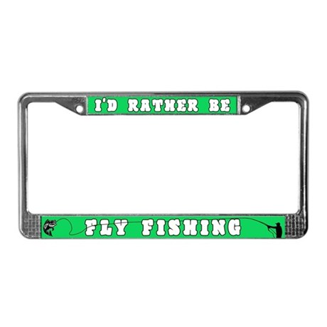I'd Rather Be Fly Fishing License Plate Frame
