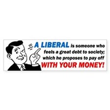 """""""Liberal: Someone With Your Money"""" Stick"""