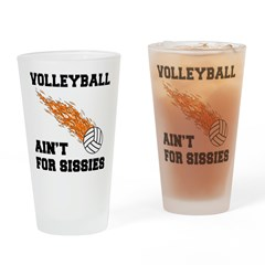 Volleyball Ain't For Sissies Pint Glass