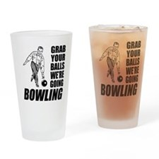Grab Your Balls Bowling Drinking Glass