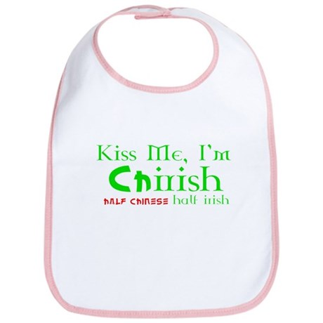Kiss Me I'm Chirish Half Chinese/Half Irish Bib