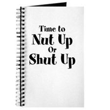 Time To Nut Up Or Shut Up Journal