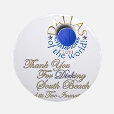Thank you for DIRKing them - Ornament (Round)
