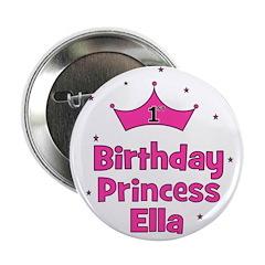 "1st Birthday Princess ELLA 2.25"" Button"