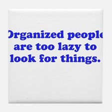 Organized People Tile Coaster