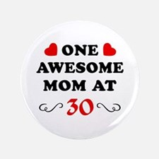 "30th Birthday Awesome Mom 3.5"" Button"
