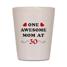 30th Birthday Awesome Mom Shot Glass