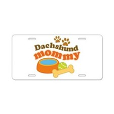 Dachshund Mommy Pet Gift Aluminum License Plate