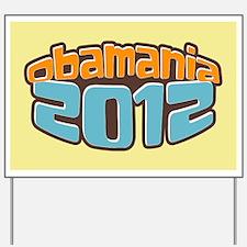 Obamamania 2012 Yard Sign
