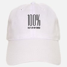 100% Out Of My Mind Baseball Baseball Cap