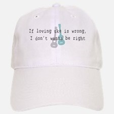 If Loving Uke is Wrong - Whit Baseball Baseball Cap