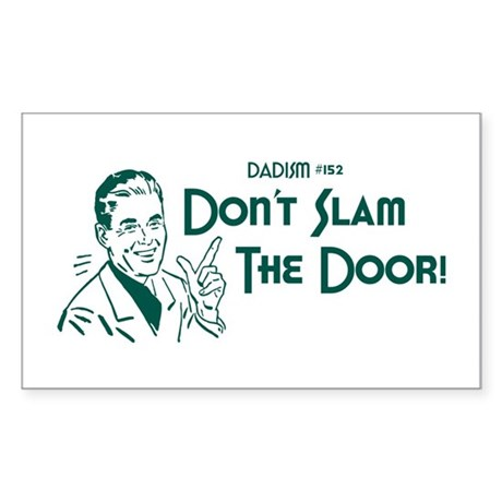Dadism - Don't Slam The Door! Sticker (Rectangle)