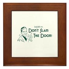 Dadism - Don't Slam The Door! Framed Tile