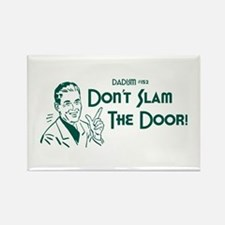Dadism - Don't Slam The Door! Rectangle Magnet