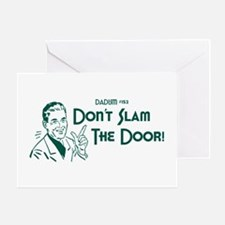Dadism - Don't Slam The Door! Greeting Card