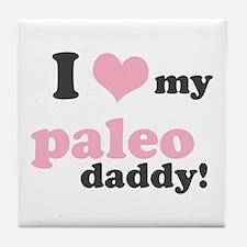 I Love My Paleo Daddy Tile Coaster